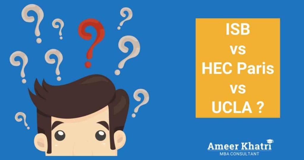 Choose between ISB, UCLA, HEC Paris