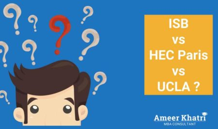 If you had a chance to choose between ISB, UCLA & HEC (Paris) then which one would you opt for?