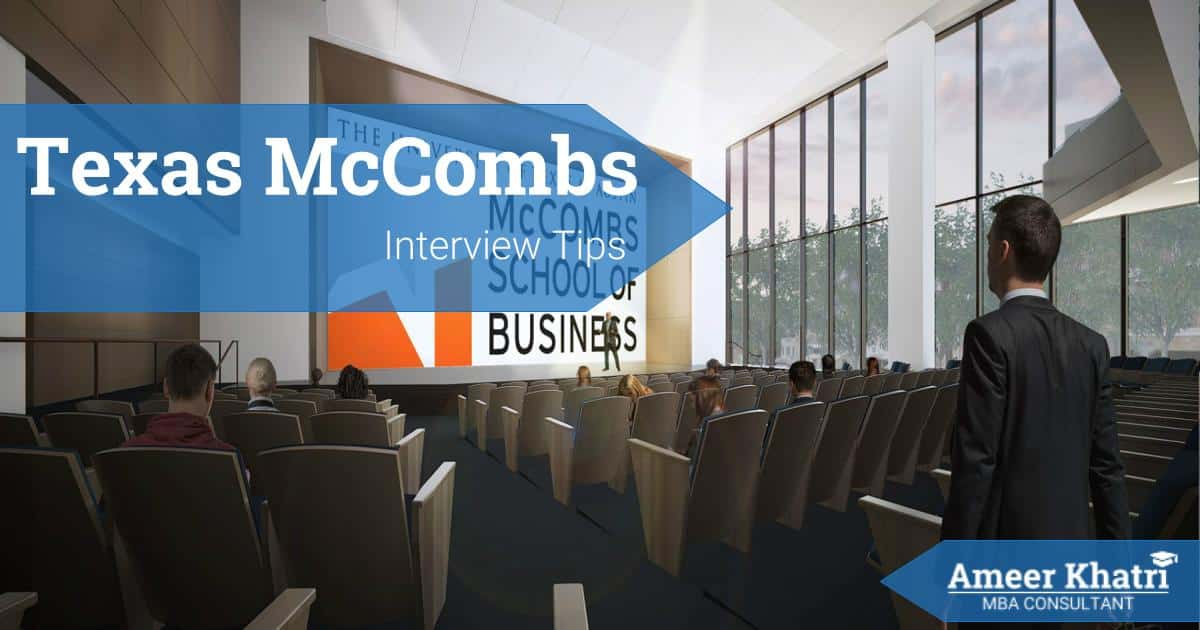 Texas McCombs MBA Interview- Ameer Khatri, MBA Consultant