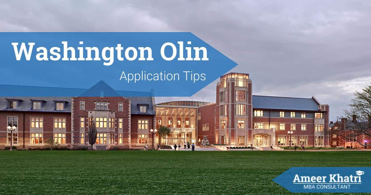 Washington Olin Application Essay Tips - Ameer Khatri, MBA Consultant