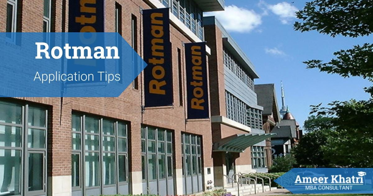Rotman MBA Application Essay Tips - Ameer Khatri, MBA Consultant