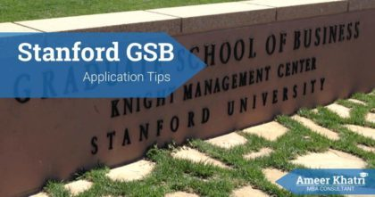 Stanford MBA Application Essay Tips - Ameer Khatri, MBA Consultant