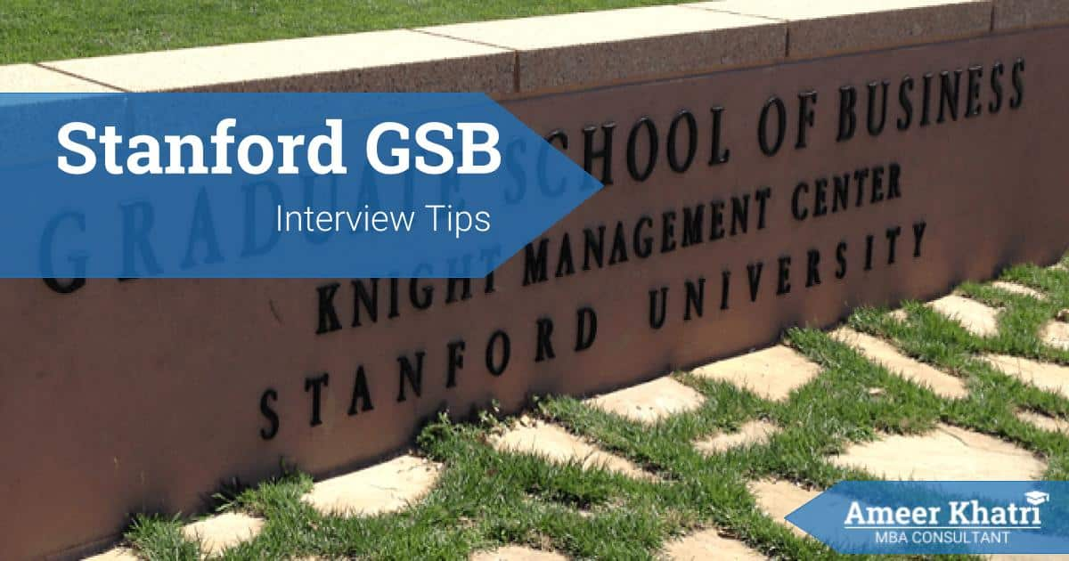 Stanford GSB MBA Interview Questions - Ameer Khatri, MBA