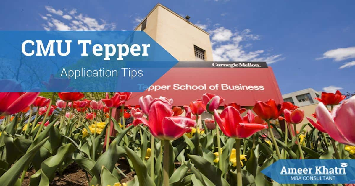 CMU Tepper Application Essay Tips - Ameer Khatri, MBA Consultant