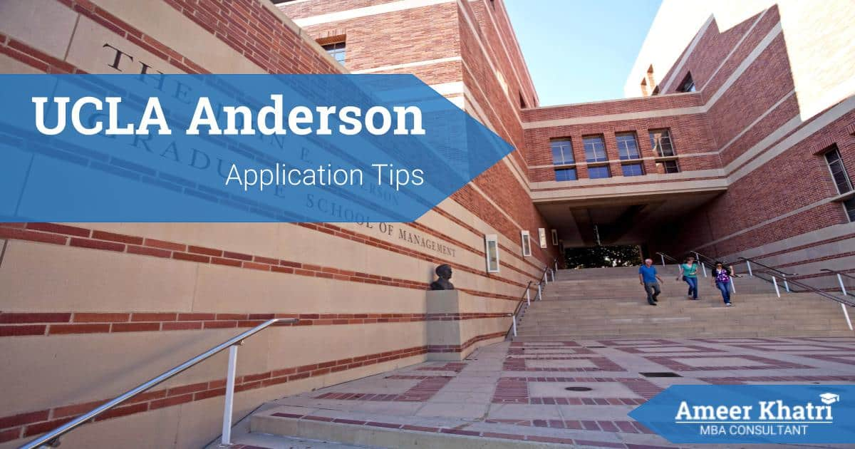 UCLA Anderson Application Essay Tips - Ameer Khatri, MBA Consultant