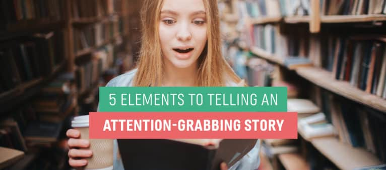 5-elements-to-telling-an-attention-grabbing-story-768x384